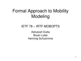 Formal Approach to Mobility Modeling IETF 78 – IRTF MOBOPTS