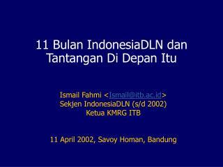 11 Bulan IndonesiaDLN dan Tantangan Di Depan Itu