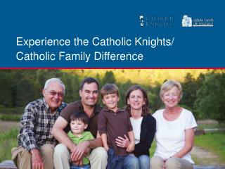 Experience the Catholic Knights/ Catholic Family Difference