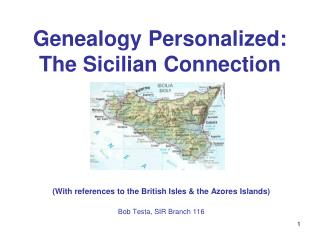 Genealogy Personalized: The Sicilian Connection