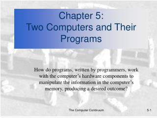 Chapter 5:  Two Computers and Their Programs