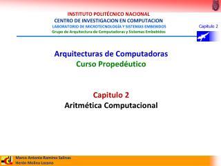 Arquitecturas de Computadoras Curso Propedéutico Capitulo 2 Aritmética Computacional