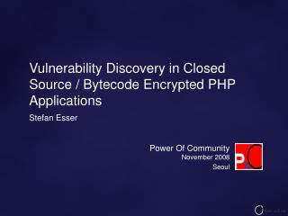 Vulnerability Discovery in Closed Source / Bytecode Encrypted PHP Applications