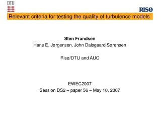 Relevant criteria for testing the quality of turbulence models