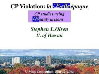 CP Violation:  la    B        epoque