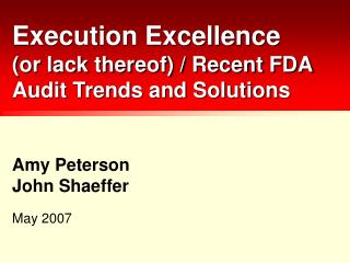 Execution Excellence (or lack thereof) / Recent FDA Audit Trends and Solutions