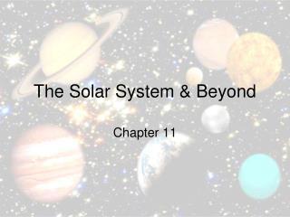 The Solar System & Beyond