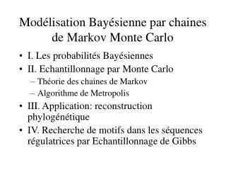 Mod�lisation Bay�sienne par chaines de Markov Monte Carlo