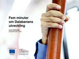 Fem minuter  om Dalabanans utveckling