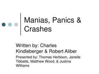 Manias, Panics  Crashes