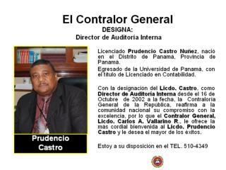 El Contralor General DESIGNA:   Director de Auditoría Interna