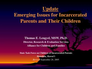 Update Emerging Issues for Incarcerated Parents and Their Children