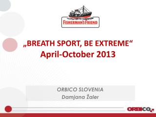 """BREATH SPORT, BE EXTREME"" April-October 2013"