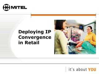 Deploying IP Convergence