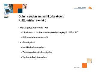 Oulun seudun ammattikorkeakoulu Kulttuurialan yksikk�