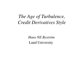 The Age of Turbulence,  Credit Derivatives Style