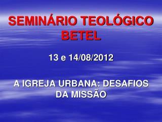 SEMINÁRIO TEOLÓGICO BETEL
