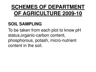 SCHEMES OF DEPARTMENT OF AGRICULTURE 2009-10