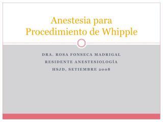 Anestesia para  Procedimiento de Whipple