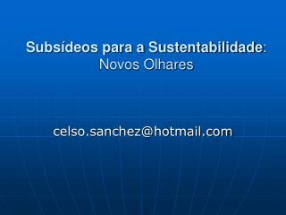 Subsídeos para a Sustentabilidade : Novos Olhares