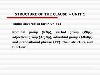 STRUCTURE OF THE CLAUSE   UNIT 1