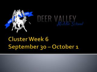 Cluster Week 6 September 30 – October 1