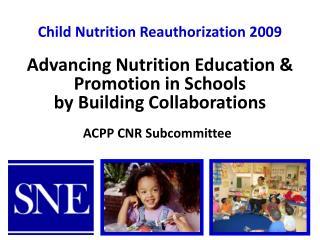 Child Nutrition Reauthorization 2009