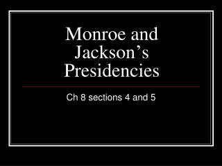Monroe and Jackson's Presidencies