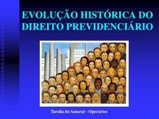 EVOLU��O HIST�RICA DO DIREITO PREVIDENCI�RIO