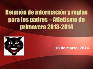 Reunión de información y reglas para los padres – Atletismo de primavera 2013-2014