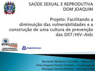 Bernardo Medeiros Carvalho /  Médico PSF  Érika Augusta Pereira Fonseca / F isioterapeuta