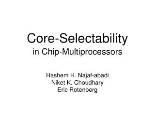 Core-Selectability in Chip-Multiprocessors