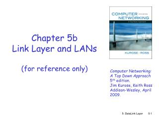 Chapter 5b Link Layer and LANs (for reference only)