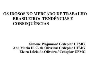 OS IDOSOS NO MERCADO DE TRABALHO BRASILEIRO:  TEND�NCIAS E CONSEQU�NCIAS