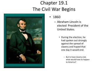 Chapter 19.1  The Civil War Begins