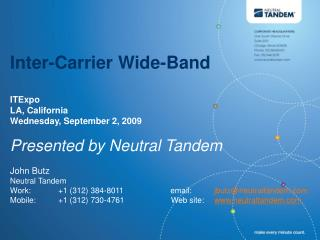 Inter-Carrier Wide-Band ITExpo   LA, California Wednesday, September 2, 2009