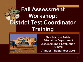 Fall Assessment Workshop: District Test Coordinator Training