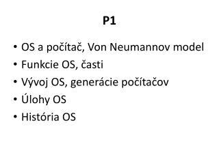 OS a po čítač, Von Neumannov model Funkcie OS, časti Vývoj OS, generácie počítačov Úlohy OS