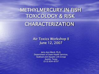 METHYLMERCURY IN FISH  TOXICOLOGY  RISK CHARACTERIZATION