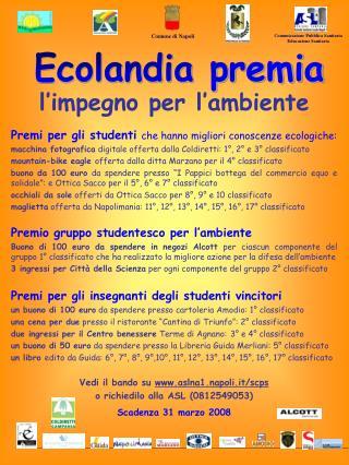 l'impegno per l'ambiente Premi per gli studenti che hanno migliori conoscenze ecologiche: