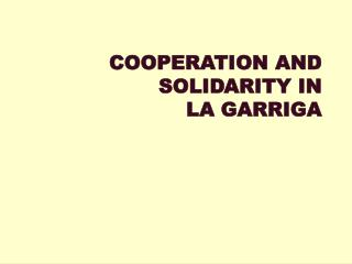 COOPERATION AND SOLIDARITY IN  LA GARRIGA