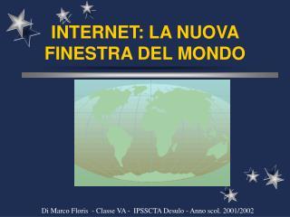 INTERNET: LA NUOVA FINESTRA DEL MONDO