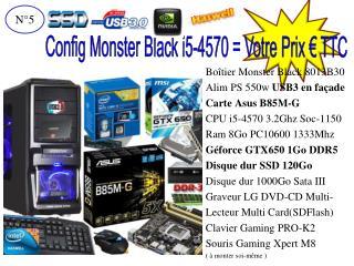 Boîtier Monster Black 8013B30 Alim PS 550w  USB3 en façade Carte Asus B85M-G