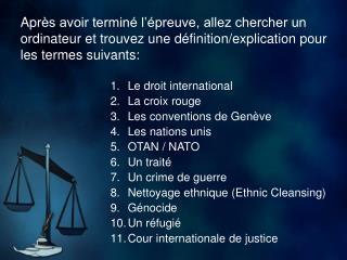 Le droit international La croix rouge Les conventions de Genève Les nations unis OTAN / NATO
