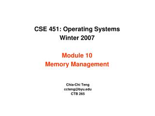 CSE 451: Operating Systems  Winter 2007  Module 10 Memory Management