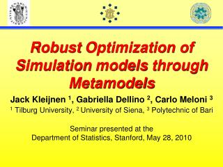 Robust Optimization  of Simulation models through  Metamodels