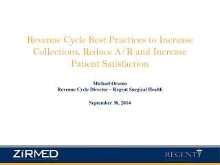 Revenue Cycle Best Practices to Increase Collections, Reduce A/R and Increase Patient Satisfaction