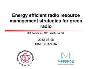 Energy efficient radio resource management strategies for green radio