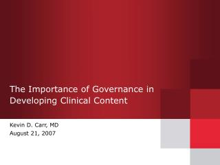 The Importance of Governance in Developing Clinical Content