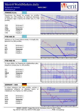 Merit@WorldMarkets.daily Technical Comment            08 / 01/2003          ank@merit.gr